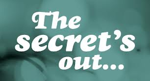 """The Best Kept Secret Is Out"""