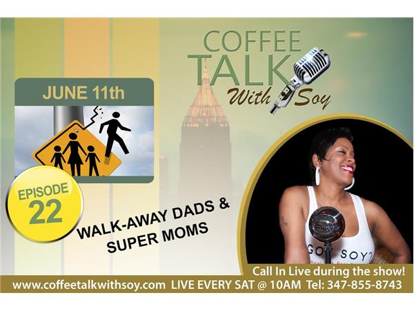 """Walk Away Dads & Super Moms"""